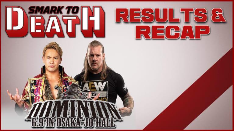 Smark to Death - NJPW Dominion 2019 Review