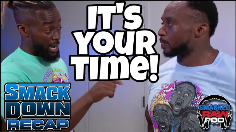 It's Big E's Time! | Smacked Raw Podcast | Smackdown Rundown 7.24.20