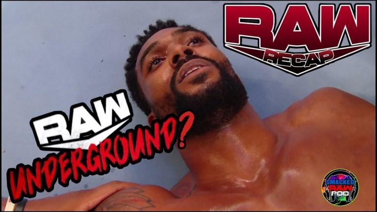 Raw Underground?! Montez Ford Poisoned?! Raw Recap 8/3/20