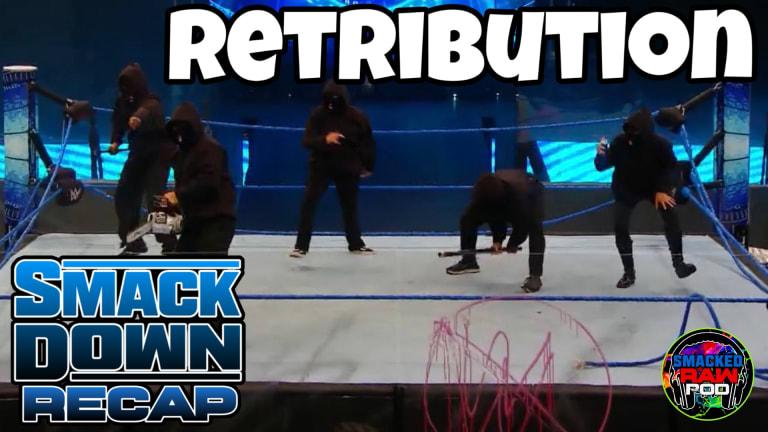 Retribution Takes Over SmackDown!!! SmackDown Recap 08.07.20