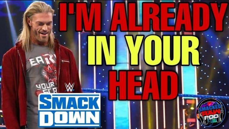 Acknowledge Me Edge! SmackDown Recap Podcast 2/5/21