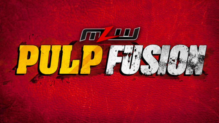 MLW | Pulp Fusion | Ep. 3