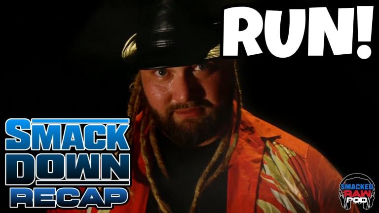 Smacked Raw Podcast | Smackdown Recap 6.19.20