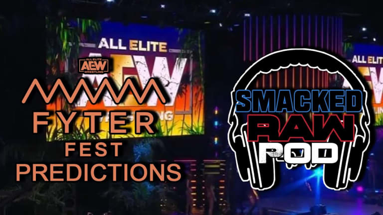 Smacked Raw Podcast | AEW Fyterfest Predictions With Matt Ridder of Smackin It Raw Podcast