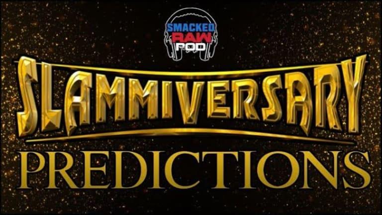 Smacked Raw Podcast | Impact Wrestling Slammiversary Predictions!