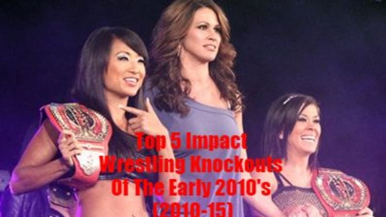 Top 5 Impact Wrestling Knockouts Of The Early 2010's (2010-2015)