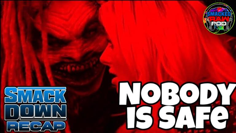 Nobody Is Safe   Smackdown Recap 7.29.20