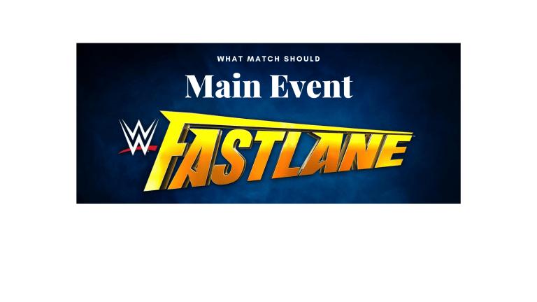 What Should Main Event WWE Fastlane 2021?