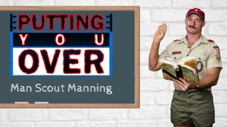 Putting You Over-Man Scout Manning