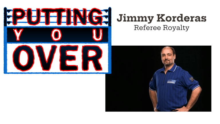 Putting You Over-Jimmy Korderas, Referee Royalty