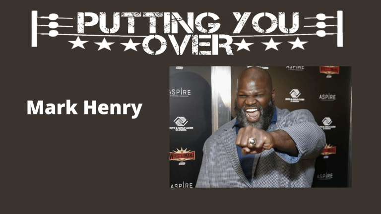 Putting You Over-A Mark Henry Run-In