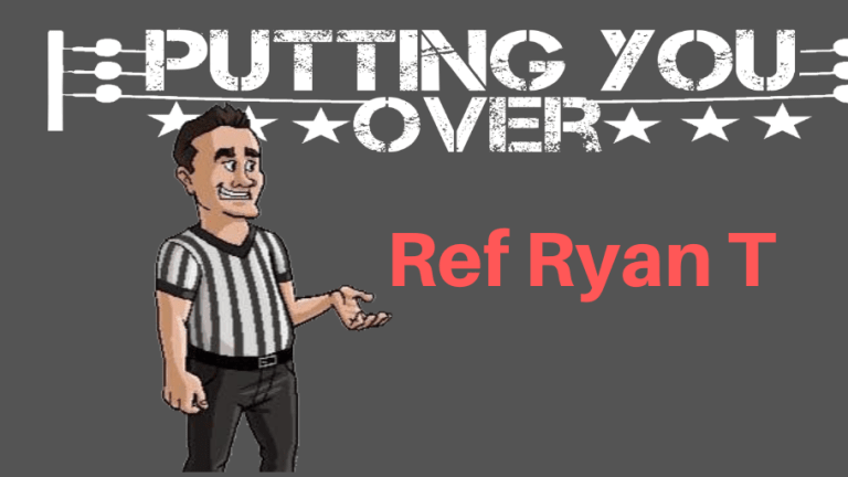 Putting You Over-Ref Ryan T
